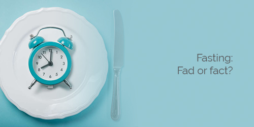 Fasting - fad or fact?